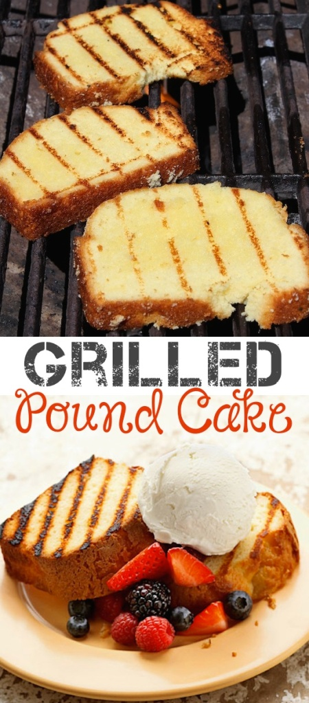 15.-Grilled-Pound-Cake-18-Things-You-Didnt-Know-You-Could-Grill
